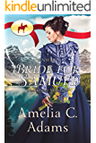 RNWMP: Bride for Samuel (Mail Order Mounties Book 12)