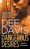 Dangerous Desires (An A-Tac Series Book 2)