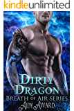 Dirty Dragon: A Curvy Girl and Dragon Shifter Romance (Dragons Love Curves Book 7)
