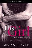 His Girl (The Underground Book 2)