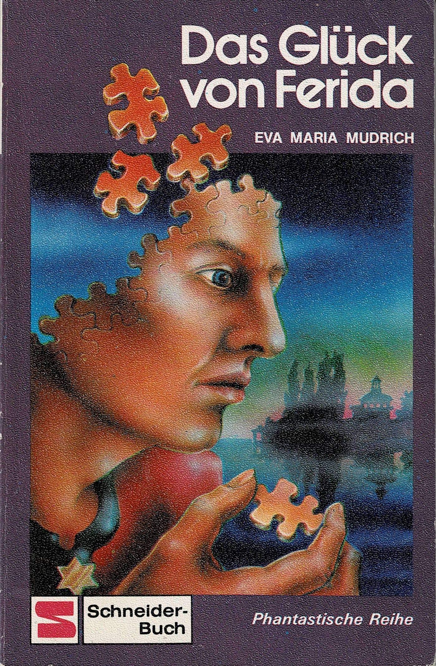 Eva Maria Mudrich - Das Glück von Ferida