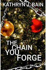 """The Chain You Forge: (Inspired by Charles Dickens' """"A Christmas Carol"""") Kindle Edition"""