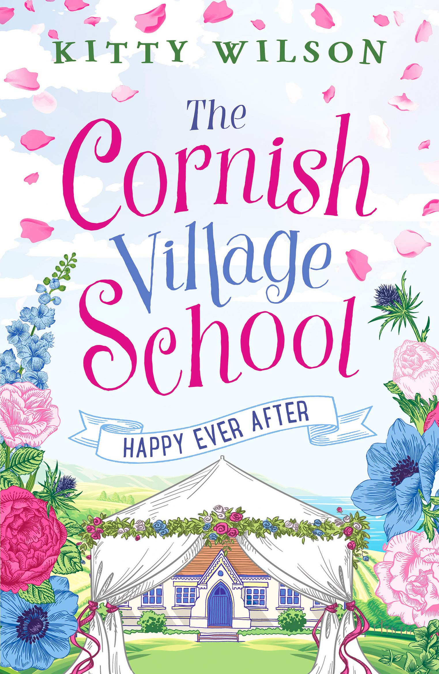 The Cornish Village School - Happy Ever After (Cornish Village School  series): 5: Amazon.co.uk: Kitty Wilson: 9781800322684: Books