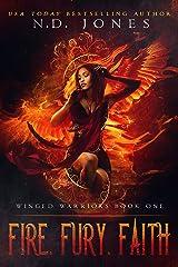 Fire, Fury, Faith: An Angel Romance (Winged Warriors Book 1) Kindle Edition