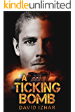 A Ticking Bomb: A Gripping Novel Based on a True Story of an ISA Agent