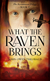 What the Raven Brings (Ravenmaster Trilogy)