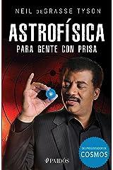 Astrofísica para gente con prisa (Edición mexicana) (Spanish Edition) Kindle Edition