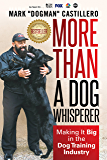 More Than a Dog Whisperer: Making It Big in the Dog Training Industry