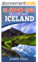 Iceland: 101 Awesome Things You Must Do in Iceland: Iceland Travel Guide to the Land of Fire and Ice. The True Travel Guide from a True Traveler. All You Need To Know About Iceland. (English Edition)