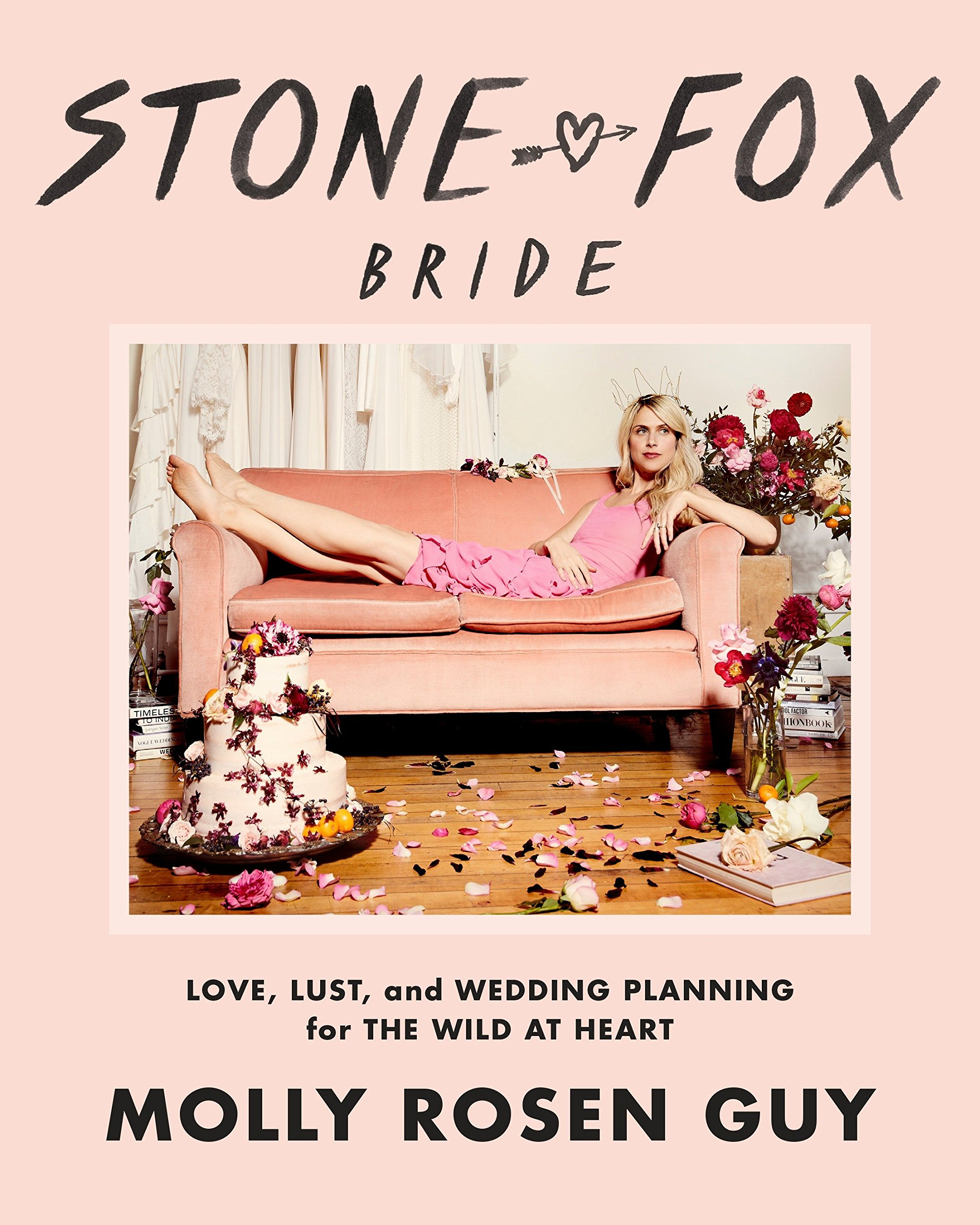 Stone Fox Bride: Love, Lust, and Wedding Planning for the Wild at Heart