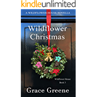 Wildflower Christmas: The Wildflower House Series, Book 3 (A Novella)