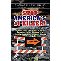 Stop America's #1 Killer!: Proof that the origin of all coronary heart disease is...