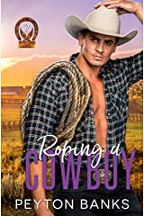 Roping A Cowboy (Blazing Eagle Ranch Book 2) Kindle Edition