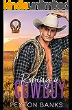 Roping A Cowboy (Blazing Eagle Ranch Book 2)