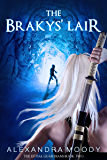 The Brakys' Lair (The Liftsal Guardians Book 2) (English Edition)