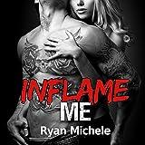 Inflame Me: Ravage MC, Book 4