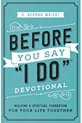 "Before You Say ""I Do""® Devotional: Building a Spiritual Foundation for Your Life Together Kindle Edition"