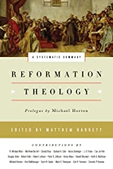 Reformation Theology: A Systematic Summary Kindle Edition
