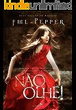 NÃO OLHE! : Se a morte possui muitas faces, em qual delas confiar? (NÃO PARE! Livro 2) (Portuguese Edition)