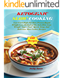 KETOGENIC Slow Cooking: 150 Delicious recipes, Low-Carb High-Fat Diet, The Proven Rapid Weight Loss Method of The Keto Diet, Lose Weight Super Fast!  Quick, Easy And Delicious Slow Cooker Recipes