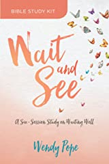 Wait and See Bible Study Kit: A Six-Session Study on Waiting Well Paperback