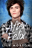 After Felix (Close Proximity Book 3) (English Edition)