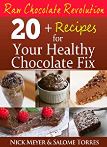 Raw Chocolate Revolution: Recipes for Your Healthy Chocolate Fix