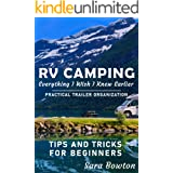 RV Camping Everything I Wish I Knew Earlier: Practical Trailer Organization Tips and Tricks for Beginners (Smart Camping)