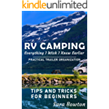 RV Camping Everything I Wish I Knew Earlier: Practical Trailer Organization Tips and Tricks for Beginners (Smart Camping…