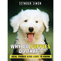 Why Do Puppies Do That? Real Things Kids Love to Know (Why Do Pets? Book 1)