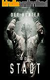 Die Stadt. Zukunftsthriller (Band 3 der Shield-Trilogie) (The Shield)