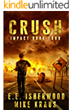 Crush: Impact Book 4: (A Post-Apocalyptic Survival Thriller Series)