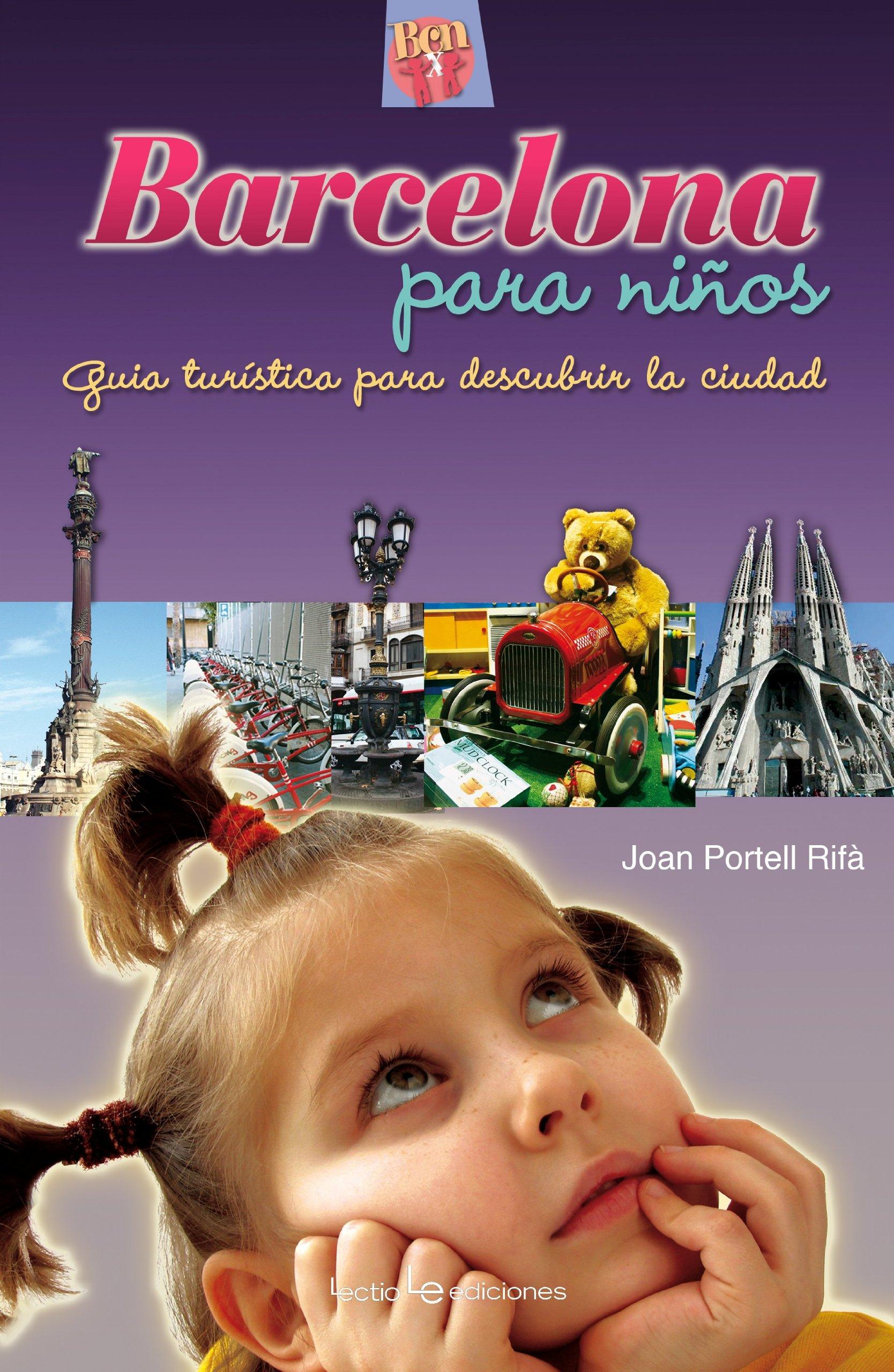 Barcelona para ninos: Guia turistica para descubrir la ciudad (Ciudades para ninos) (Spanish Edition) by Lectio Ediciones
