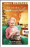 Ich seh den Baum noch fallen: Renate Bergmanns Weihnachtsabenteuer (German Edition)