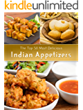 Indian Appetizers: The Top 50 Most Delicious Indian Appetizer Recipes (Recipe Top 50's Book 36) (English Edition)