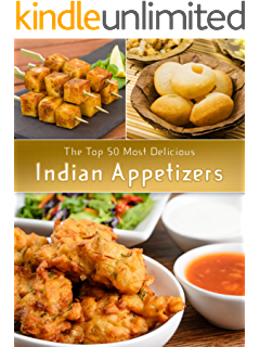 Super indian snack and street food recipes ebook anita patel indian appetizers the top 50 most delicious indian appetizer recipes recipe top 50s book forumfinder Images