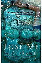 Lose Me: (New Adult Billionaire Romance) Kindle Edition