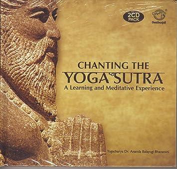 Chanting The Yoga Sutra - A Learning And Meditative Experience By Yogacharya Dr. Ananda Balayogi Bhavanani (2-CD Pack + Booklet)