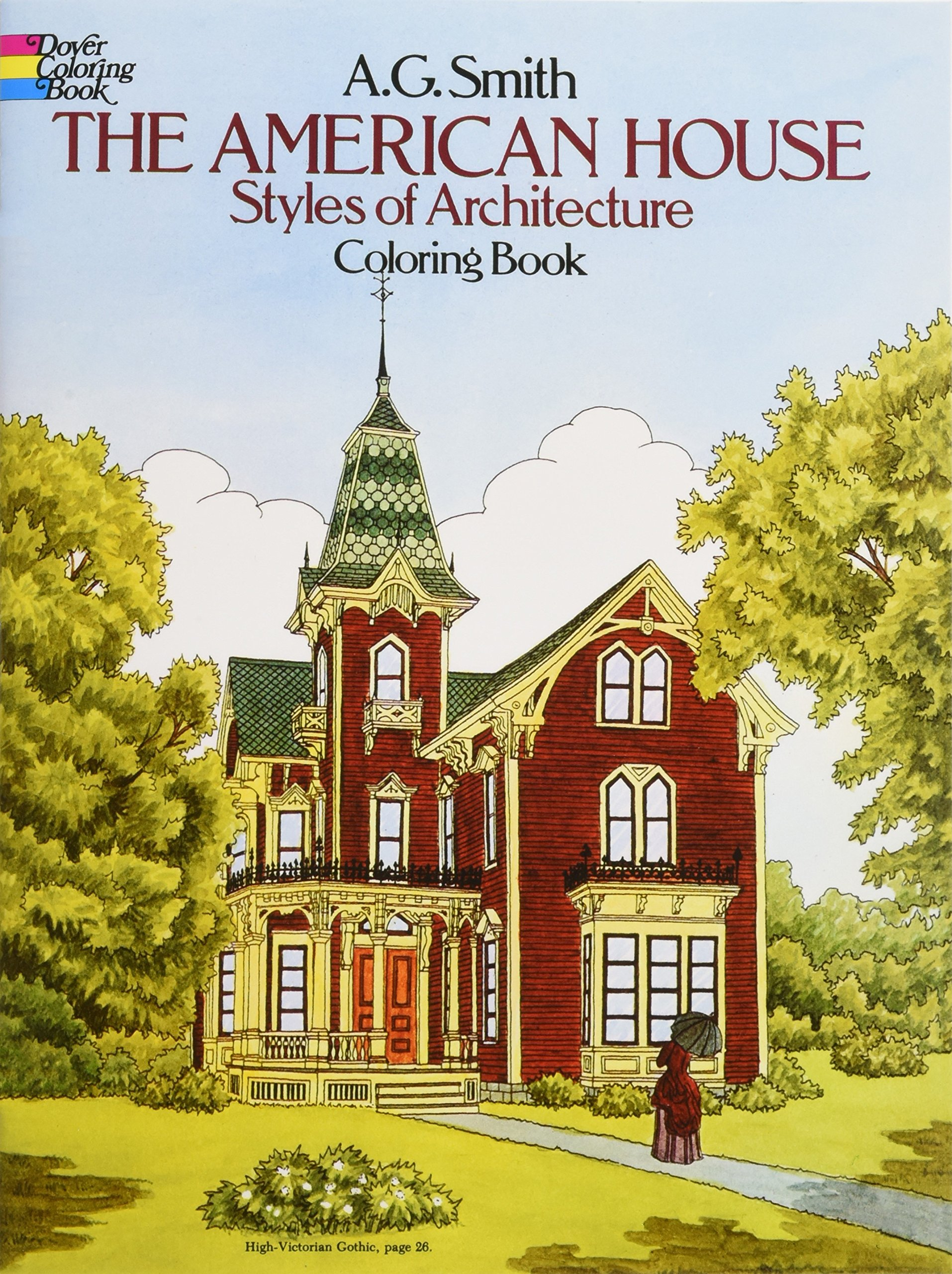 The American House Styles Of Architecture Coloring Book Dover History A G Smith 9780486244723 Amazon Books