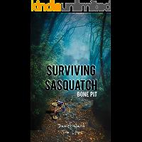Surviving Sasquatch: Bone Pit (Surviving Sasquatch Book 4)