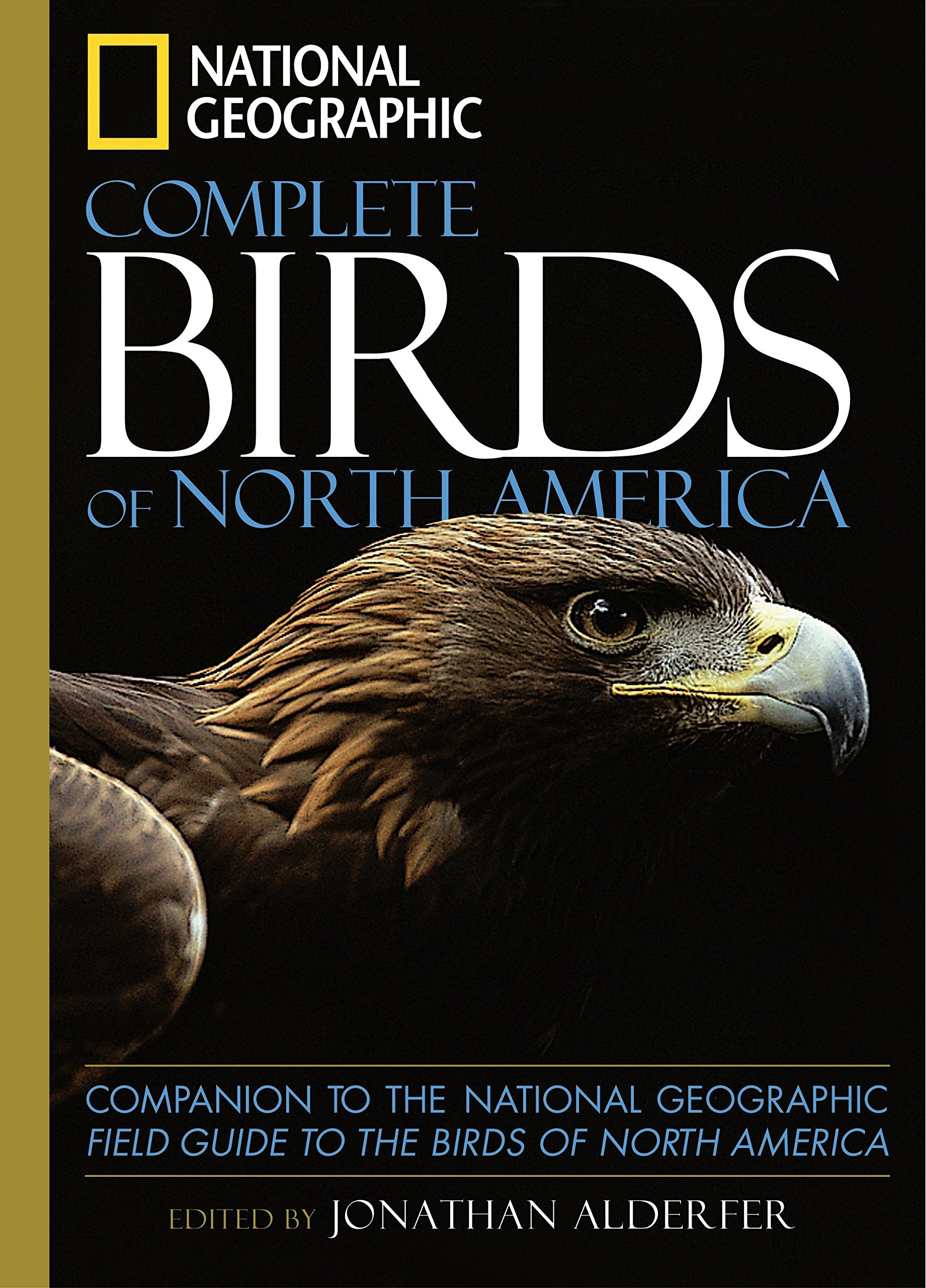 National Geographic Complete Birds Of North America Companion To The Field Guide Jonathan Alderfer