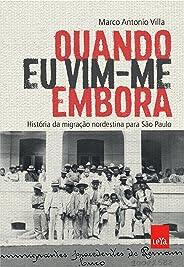 Quando eu vim-me embora: História da migração nordestina para São Paulo