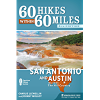 60 Hikes Within 60 Miles: San Antonio and Austin: Including the Hill Country (English Edition)