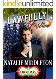 Lawfully Festive: A SWAT Lawkeeper Romance: Inspirational Christian Romance