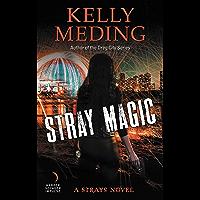 Stray Magic: A Strays Novel