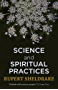 Science and Spiritual Practices: Transformative experiences and their effects on our bodies, brains and health (English Edition)