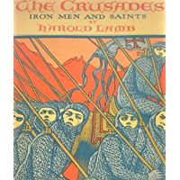 The Crusades: Iron Men and Saints