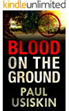 Blood on the Ground: A Romantic Thriller Based on Real Events (The Chizzik Sagas Book 1) (English Edition)