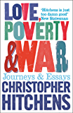 Love, Poverty and War: Journeys and Essays (English Edition)