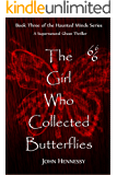 The Girl Who Collected Butterflies (Haunted Minds Book 3)